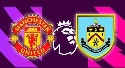 Burnley ended a winless run of 20 matches at old trafford with victory in this fixture last season and arrived in manchester looking to become only the second premier league side to go unbeaten in five away games there, after chelsea's run of six between 1994 and 1998. Mu Vs Burnley / Burnley 0 1 Man Utd Match Report ...