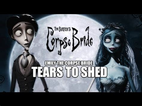 the corpse tears to shed