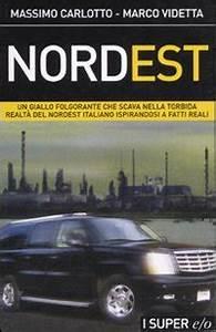 Nord Est Automobiles Ford : libramente recensione nord est di massimo carlotto e marco videtta ~ Gottalentnigeria.com Avis de Voitures