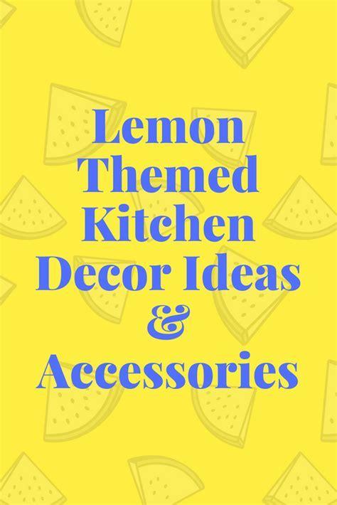 Lemon Kitchen Decor Ideas, Lemon Themed Kitchen Decor
