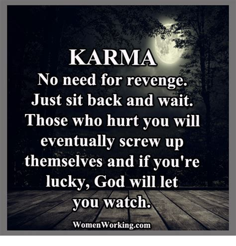 Karma Memes - karma no need for revenge just sit back and wait those who hurt you will eventually screw up