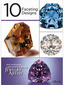 10 Faceting Designs  Best Of Lapidary Journal Jewelry