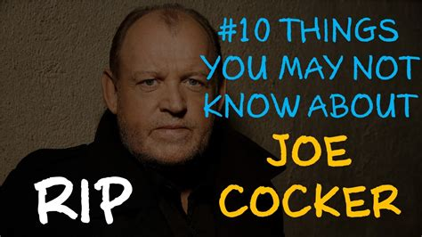 joe cocker dead 10 things you may not know about joe