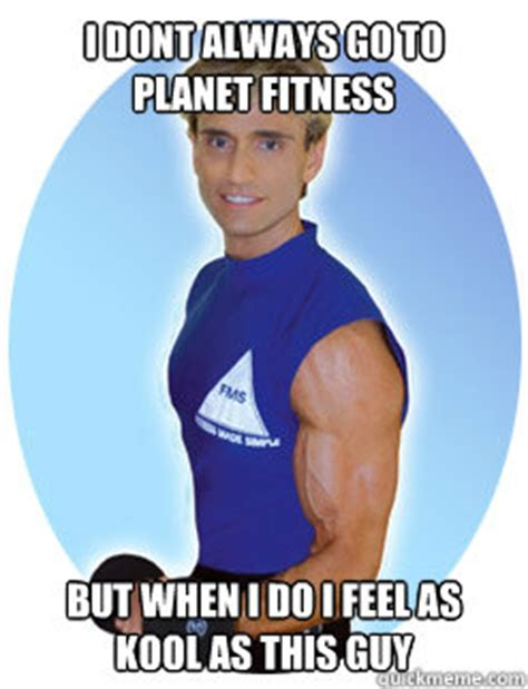 Planet Fitness Meme - i dont always go to planet fitness but when i do i feel as kool as this guy planet fitness guy
