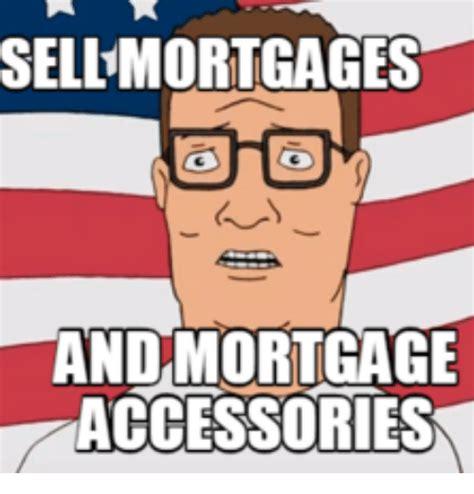 Mortgage Meme 25 Best Mortgage Meme Memes Ends Memes Weekends Memes