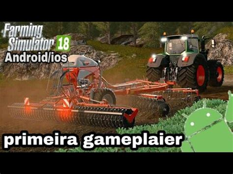 primeira gameplayer fs 18 para android ios