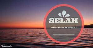 What Does Selah Mean In The Bible