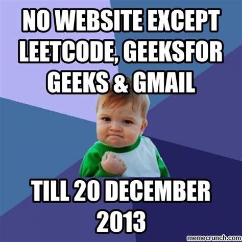 Website Meme - no website except leetcode geeksfor geeks gmail