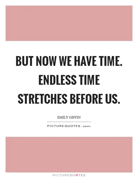 endless time quotes sayings endless time picture quotes