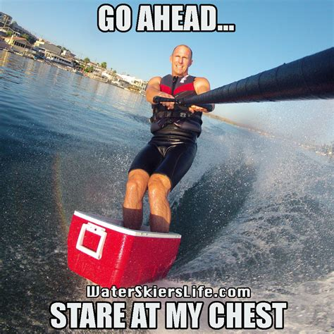 A Water Skier's Life - Water Skiing Memes. The Best of ...