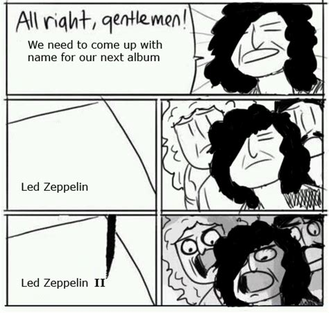 Led Zeppelin Memes - led zeppelin i m trying to be funny moonawesome