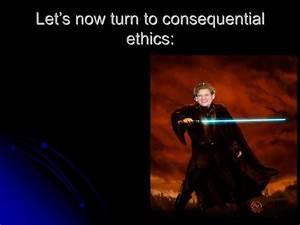 PPT - Lecture 5: Consequential Ethics & Deontological ...