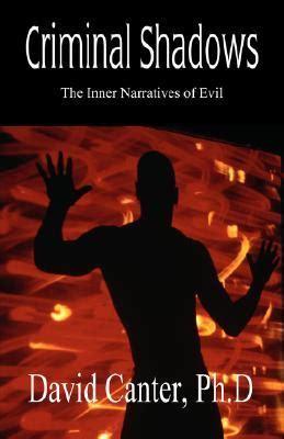 criminal shadows  narratives  evil  david canter