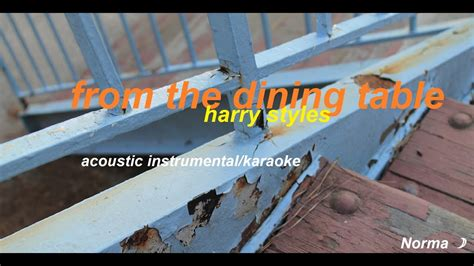from the dining table lyrics from the dining table harry styles acoustic instrumental