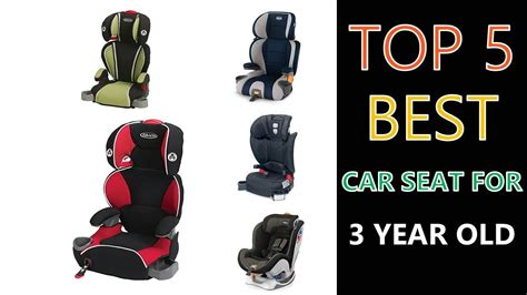 for 3 year olds best car seat for 3 year 2018
