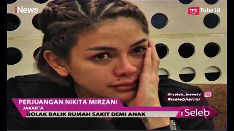 Nikita Mirzani Menangis Bayinya Masih Ruang Nicu Rumah