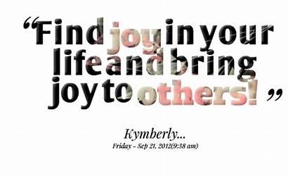 Joy Quotes Bring Others Joyful Sayings Living