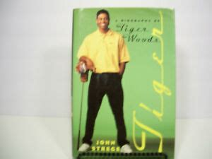 Tiger : A Biography of Tiger Woods by John Strege (1997 ...