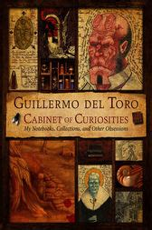 Guillermo Toro Cabinet Of Curiosities Pdf by Guillermo Toro S Cabinet Of Curiosities Ebook By
