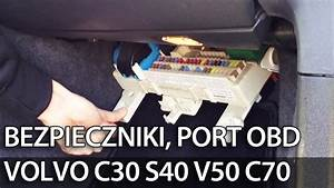 Gdzie S U0105 Bezpieczniki  Przeka U017aniki I Port Obd W Volvo C30