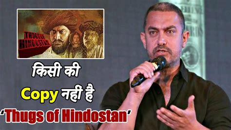 """Aamir Khan Reveals """"thugs Of Hindostan Is Not Copied From"""