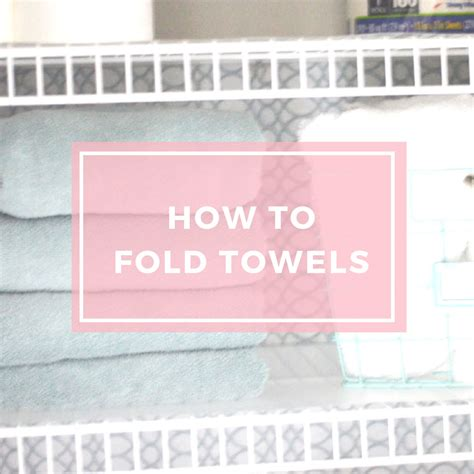 how to fold towels how to fold towels and store towels in linen closet