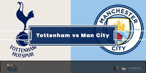 Tottenham vs Manchester City Betting Tips, Predictions ...