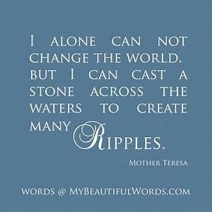 In the end, dear friend, it is always be by Mother Teresa ...
