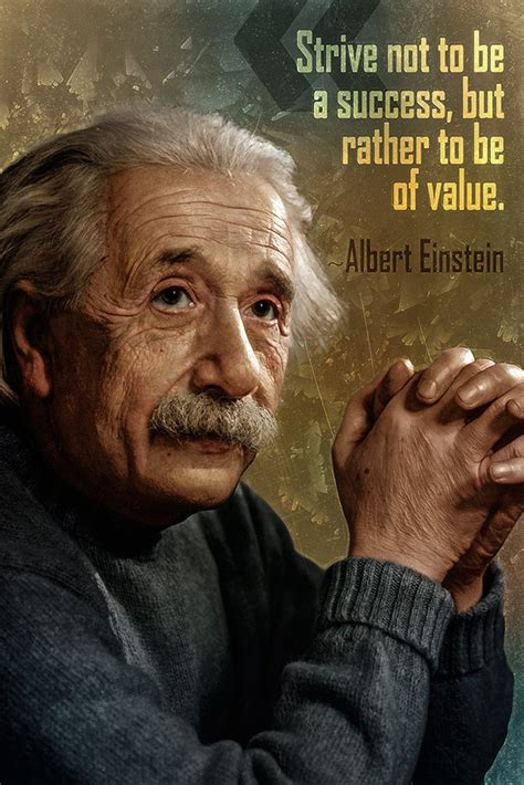 Albert Einstein Quote Strive Not To Be A Success Poster - My Hot Posters
