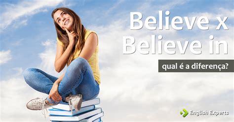 Believe X Believe In English Experts