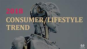 Lifestyle Trends 2018 : consumer lifestyle trend 2018 impact on fashion and product f trend ~ Eleganceandgraceweddings.com Haus und Dekorationen