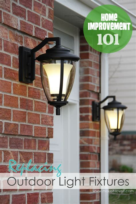 Home Improvement Replacing Outdoor Light Fixtures (don't