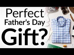 Perfect Father's Day Gift? | 3 Ways To Give Back To Dad ...