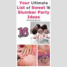 Your Ultimate List Of Sweet 16 Slumber Party Ideas My