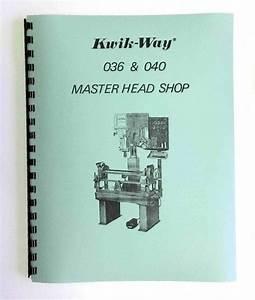 Kwik Way Model 036  U0026 040 Seat And Guide Machine Manual