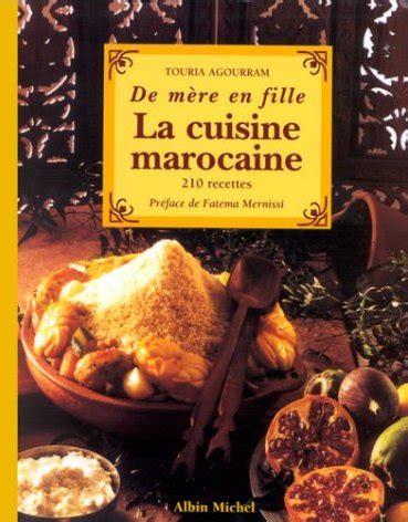 exposé sur la cuisine marocaine la cuisine marocaine de mère en fille 310 recettes touria agourram livre sur orientica com