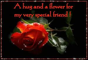 A Hug And A Flower For My Very Special Friend