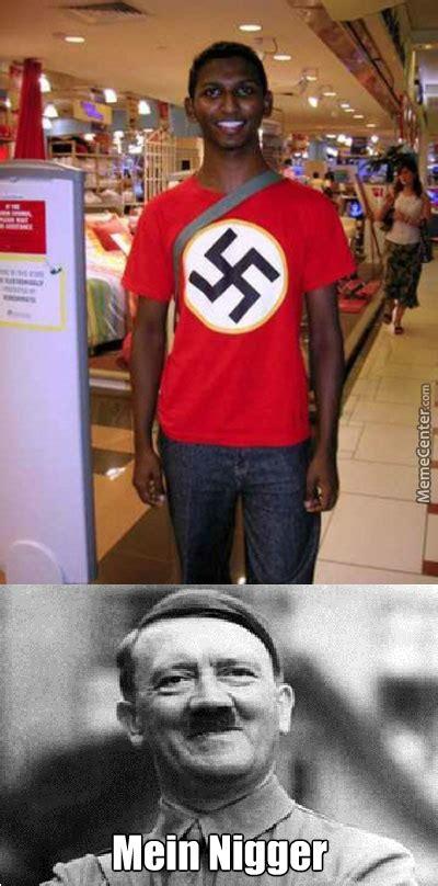 Nigger Meme - mein nigger by recyclebin meme center