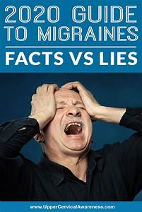 2020 Guide To Migraines  Facts Vs Lies In 2020