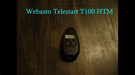 telestart t100 htm webasto telestart t100 htm all features