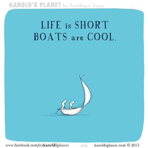Boat Quotes Short by Life Is Short Boats Are Cool Sailboats And Other