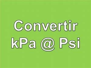 Kpa Conversion Chart Convertir Kpa A Psi Youtube