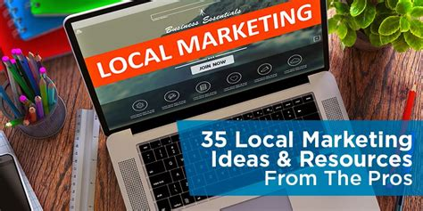 Local Marketing Company by 35 Local Marketing Ideas Resources From The Pros