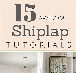 Shiplap: 15 Awesome Tutorials The Harper House