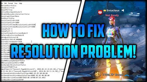 fortnite   fix resolutions problem wont