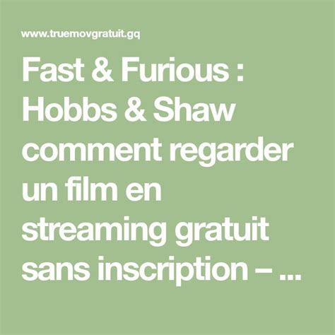 Fast And Furious Hobbs And Shaw Comment Regarder Un Film En