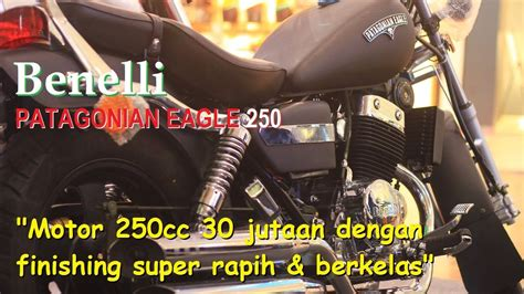 Review Benelli Patagonian Eagle by Review Benelli Patagonian Eagle 250 Motor Cruiser Harga