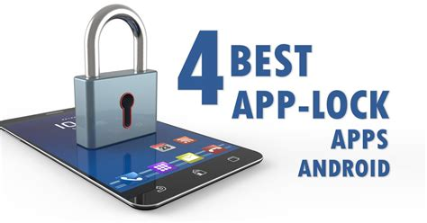 how to lock apps on android 4 best app lock apps for android effect
