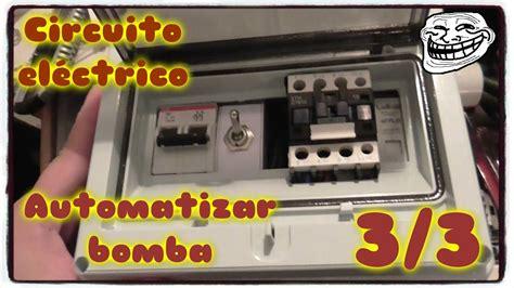 automatizar bomba con tanque y cisterna parte 3 de 3 circuito el 233 ctrico youtube