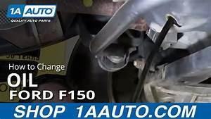 Fuel Filter 2007 F150 Truck : how to change the oil 2005 up ford f150 youtube ~ A.2002-acura-tl-radio.info Haus und Dekorationen